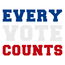 Every votes counts elections quote