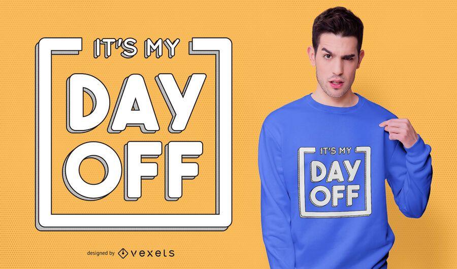 Dia de folga citação t-shirt design
