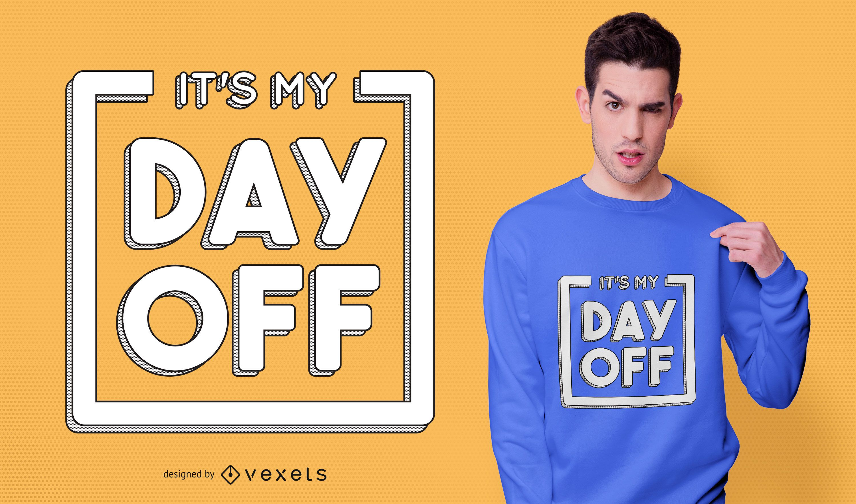 Diseño de camiseta con cita de día libre