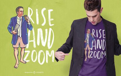 Design de camisetas Rise and Zoom