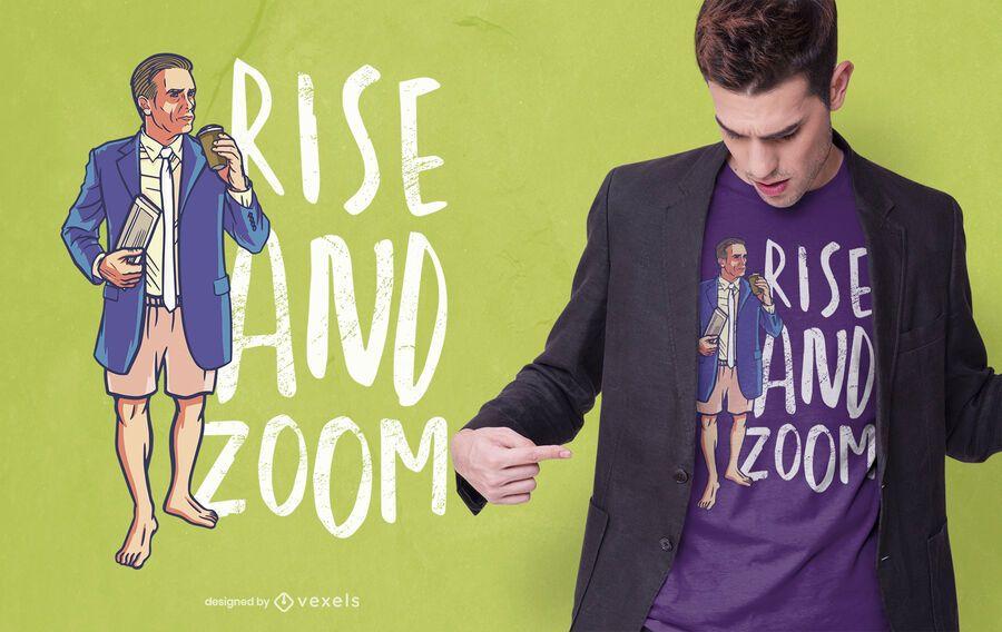 Design de camisetas Rise and Zoom