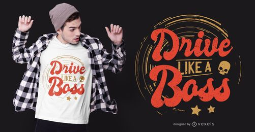 Diseño de camiseta Drive Boss Quote