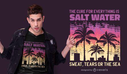 Diseño de camiseta con cita de agua salada.