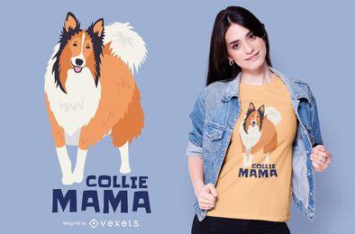 Collie Mama Quote Design de camiseta