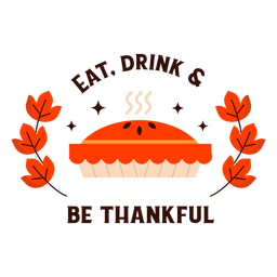 Comer beber ser agradecido insignia de pastel