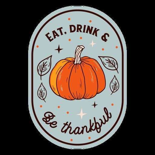 Comer beber ser agradecido insignia de calabaza