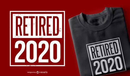 Diseño de camiseta de cita jubilada 2020