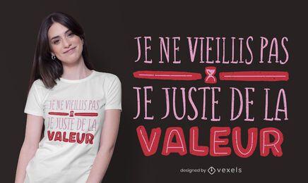 Diseño de camiseta de cita francesa de envejecimiento divertido