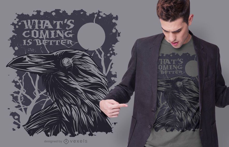 What's coming is better t-shirt design