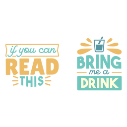 Tráeme una bebida con letras