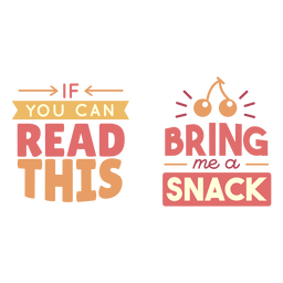 Bring me a snack lettering