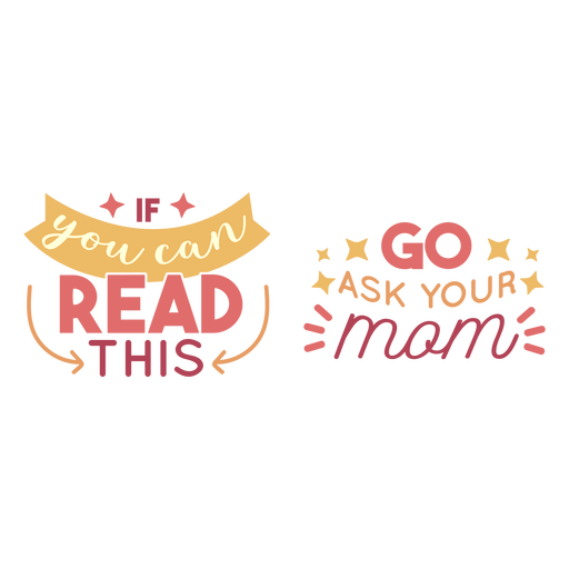 Go ask your mom lettering