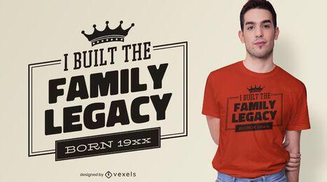 Design de camiseta com citação de legado familiar