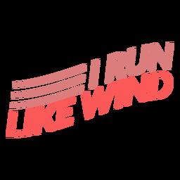 I run like wind lettering