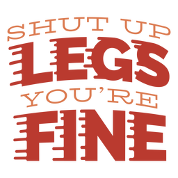 Legs are fine running lettering