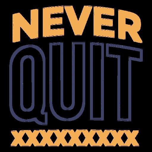 Never quit lettering