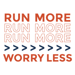 Run more worry less lettering