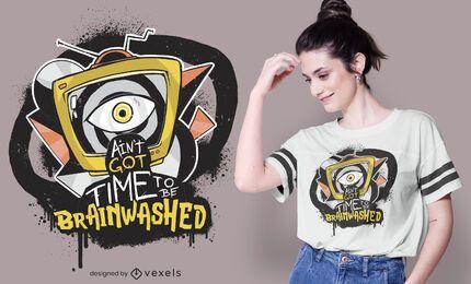 Diseño de camiseta con cita de lavado de cerebro de TV