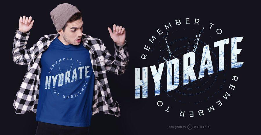 Lembre-se de hidratar o design da camiseta
