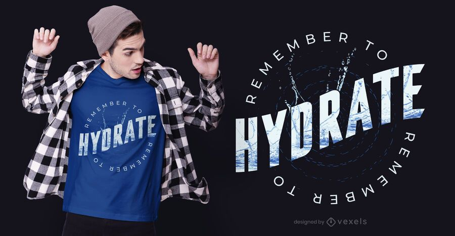 Remember to hydrate t-shirt design