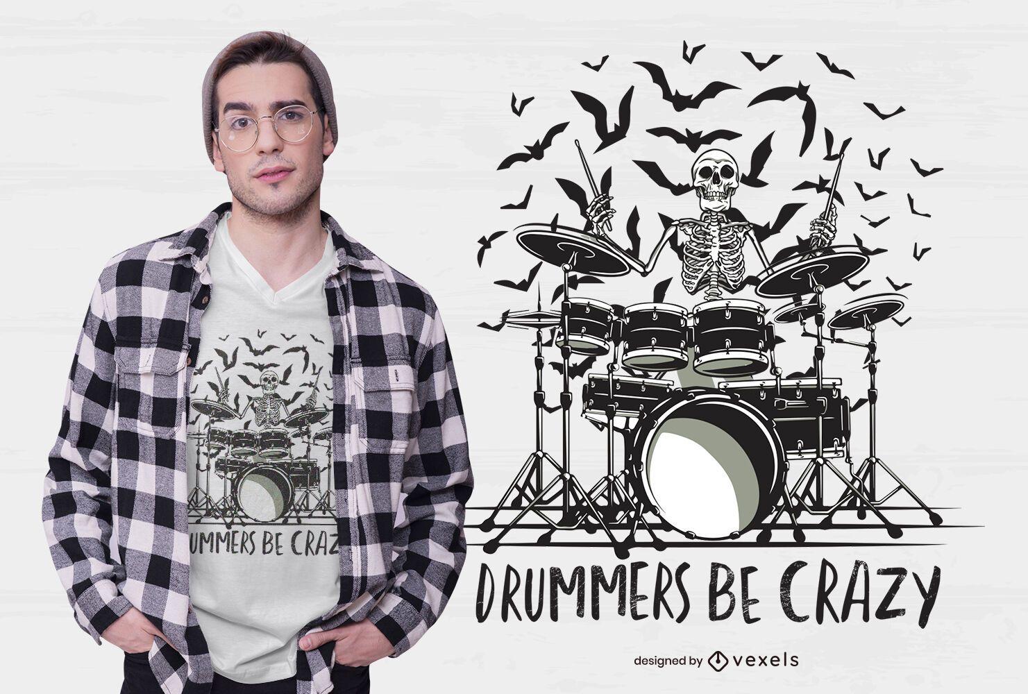 Drummers be crazy diseño de camiseta