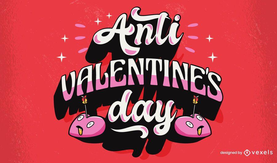 Anti-Valentinstag-Beschriftungsentwurf