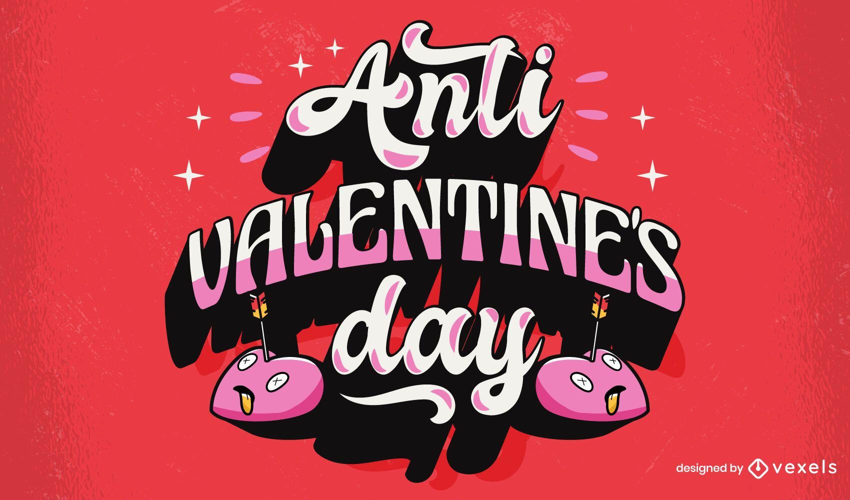 Anti valentine's day lettering design