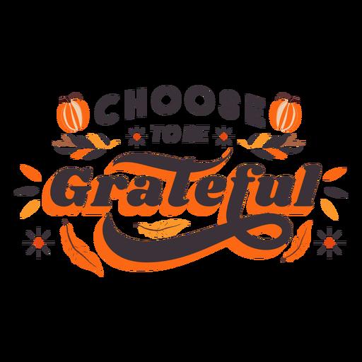 Elija ser agradecido letras de acción de gracias
