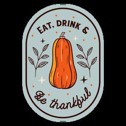Comer beber ser agradecido insignia acción de gracias
