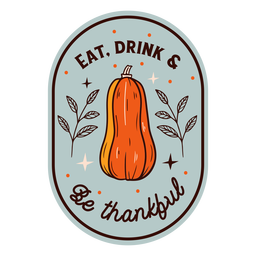 Eat drink be thankful badge thanksgiving