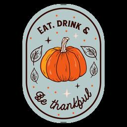 Comer beber ser agradecido calabaza insignia acción de gracias
