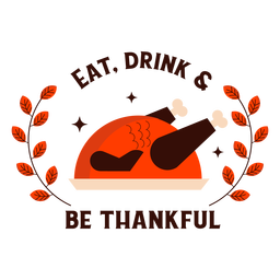 Eat drink be thankful turkey badge thanksgiving
