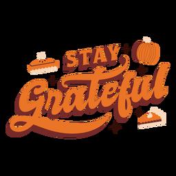 Mantente agradecido gracias letras de acción de gracias