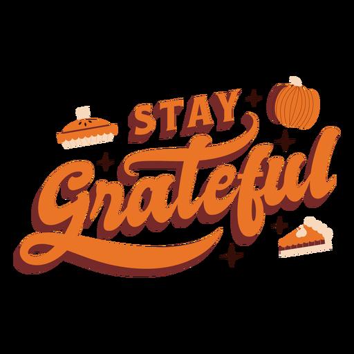 Mantente agradecido gracias letras de acción de gracias Transparent PNG