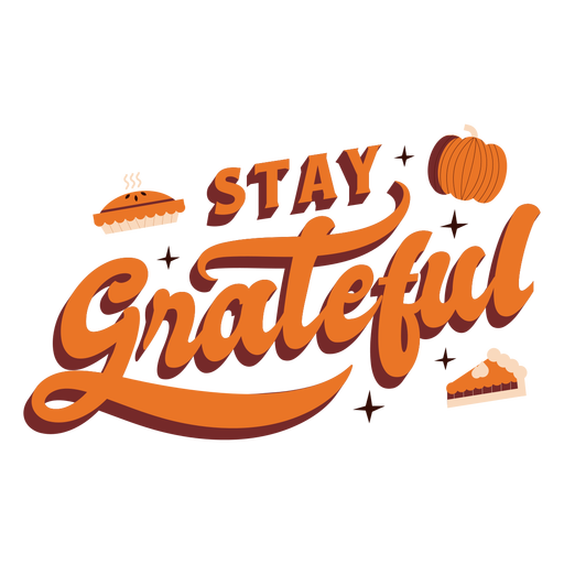 Stay grateful thanksgiving lettering thanksgiving Transparent PNG