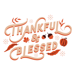 Thankful and blessed lettering thanksgiving