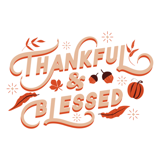 Thankful and blessed lettering thanksgiving Transparent PNG