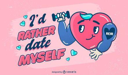 Verabrede mich mit einem Anti-Valentinstag-Schriftzug