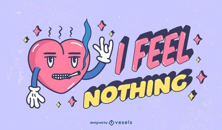 I feel nothing anti valentines lettering
