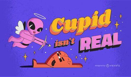 Cupid ist kein echter Anti-Valentinstag-Schriftzug