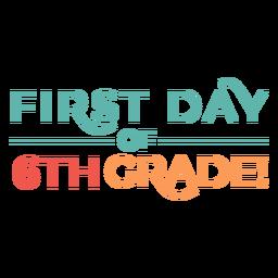 Cita colorida del primer día de sexto grado