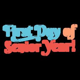 Letras de primer día de último año