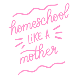 Homeschool like a mother