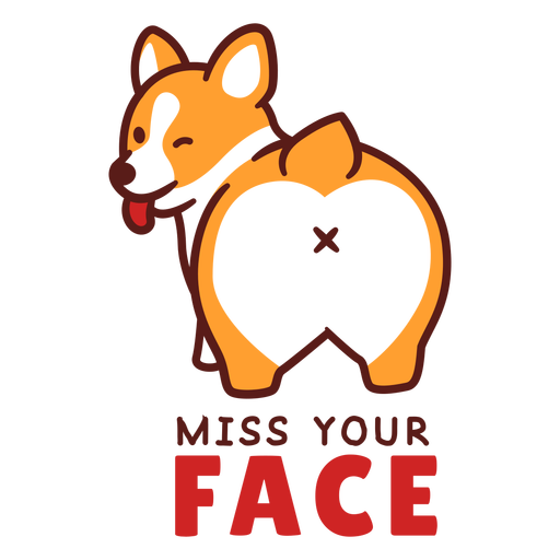 Miss your face dog design