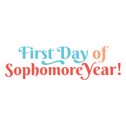 Sophomore year first day lettering