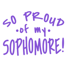 Sophomore ¡ year proud lettering