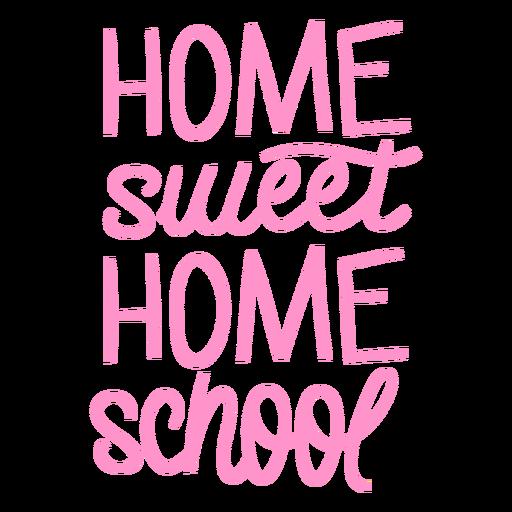 Sweet home sweet school lettering