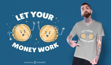Money work t-shirt design