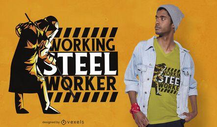Diseño de camiseta de trabajador de acero trabajando.