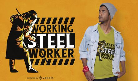 Working steel worker t-shirt design